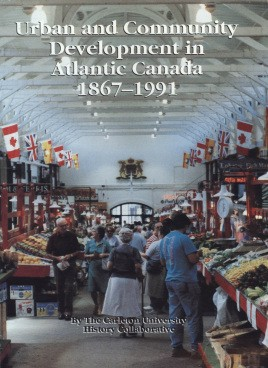Urban and community development in Atlantic Canada, 1867-1991