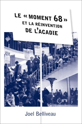 Le « moment 68 » et la réinvention de l'Acadie