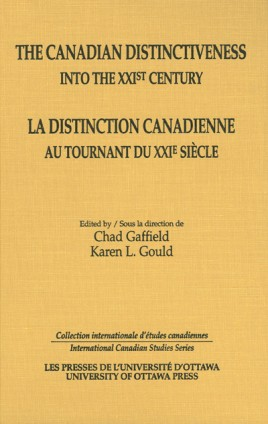 The Canadian Distinctiveness into the XXIst Century - La distinction canadienne au tournant du XXIe siecle