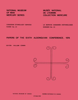 Papers of the sixth Algonquian Conference, 1974