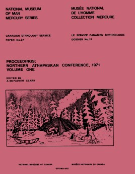 Proceedings: Northern Athapaskan Conference, 1971: Volume 1