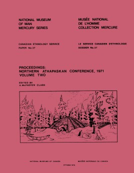Proceedings: Northern Athapaskan Conference, 1971: Volume 2
