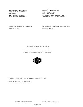 Canadian Ethnology Society: Papers from the fourth annual congress, 1977