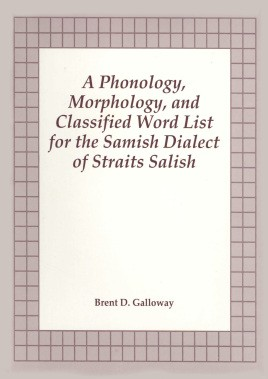 Phonology, morphology, and classified word list for the Samish dialect of Straits Salish