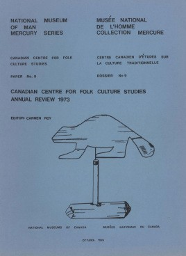 Canadian Centre for Folk Culture Studies annual review 1973