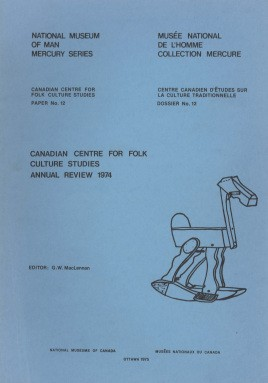 Canadian Centre for Folk Culture Studies annual review 1974