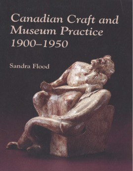 Canadian craft and museum practice, 1900-1950