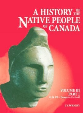 History of the Native People of Canada, Volume III (A.D. 500 – European Contact)